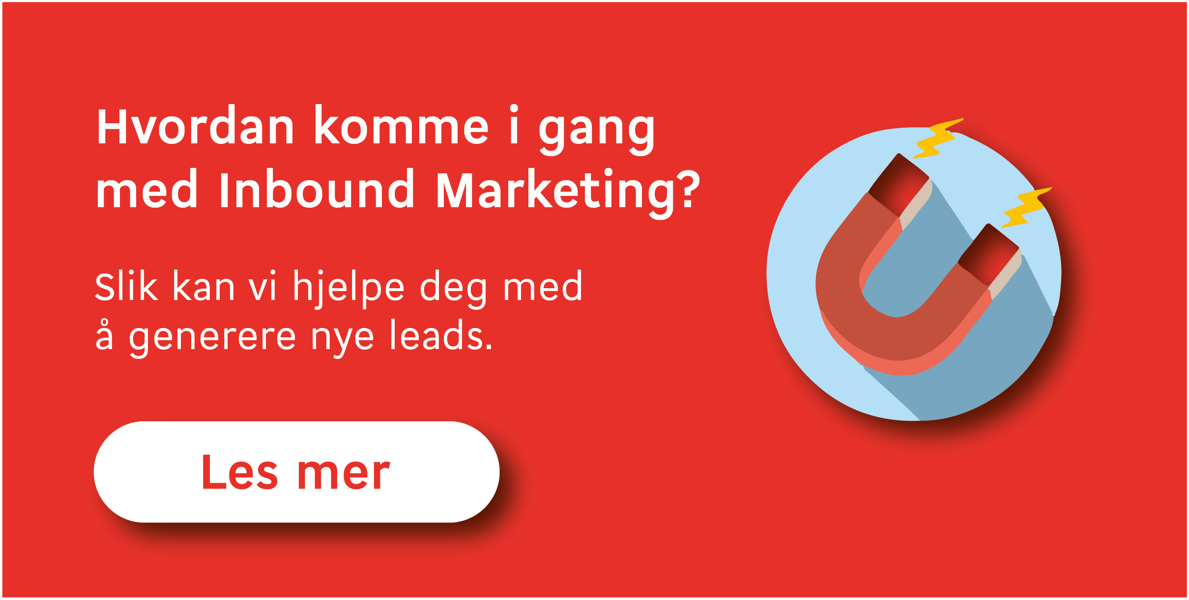 Hvorfor satse på Inbound Marketing?
