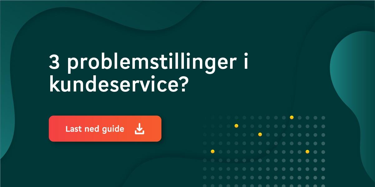 Last ned gratis e-bok: 3 problemstillinger i kundeservice