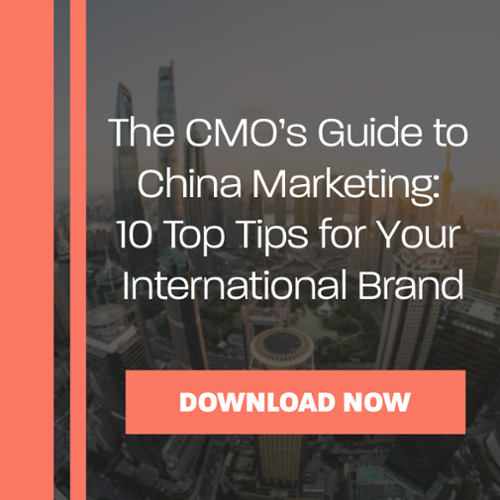 The CMO's Guide to China Marketing: 10 Top Tips for Your International Brand