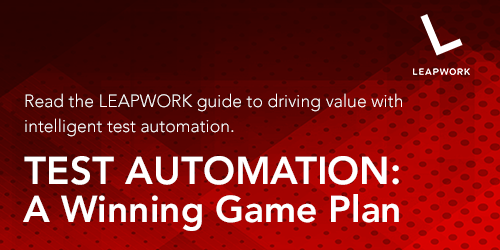 Read the LEAPWORK guide: Test Automation - A Winning Game Plan