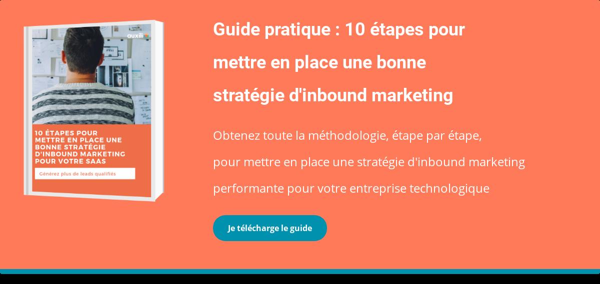 Guide pratique : 10 étapes pour mettre en place une bonne stratégie d'inbound  marketing  Obtenez toute la méthodologie, étape par étape, pour mettre en  place une stratégie d'inbound marketing performante pour votre entreprise  technologique  Je télécharge le guide