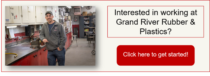I want to work at Grand River Rubber & Plastics!
