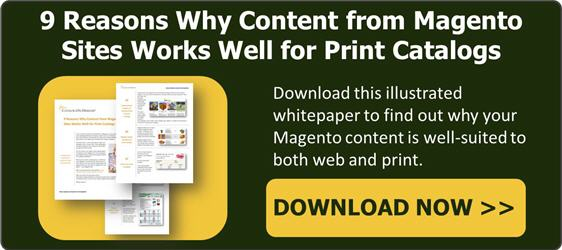 Why Content from Magento Works for Print Catalogs