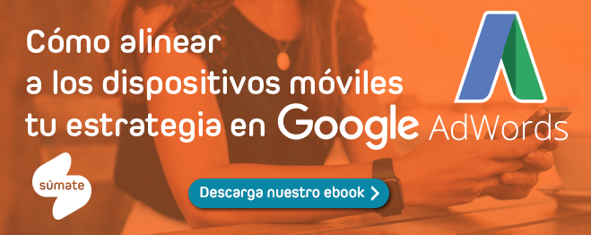 ebook cómo alinear a los dispositivos móviles tu estrategia en google adwords