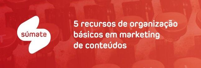 ebook recursos de organização marketing de conteúdos