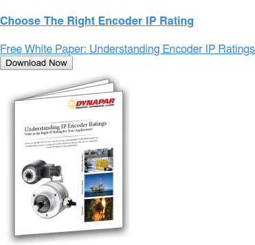 Choose The Right Encoder IP Rating  Free White Paper: Understanding Encoder IP Ratings Download Now