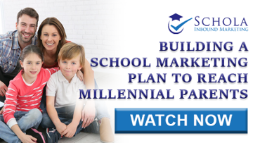 Building a School Marketing Plan to Reach Millennial Parents