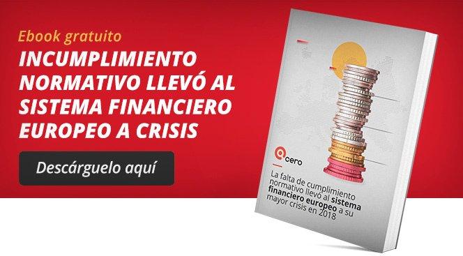 La falta de cumplimiento normativo llevó al sistema financiero europeo a su mayor crisis en 2018