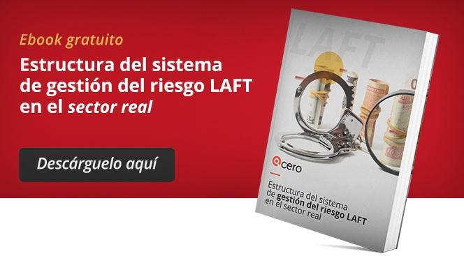 Descargue el ebook gratuito y conozca la estructura del sistema de gestión del riesgo LAFT en el sector real