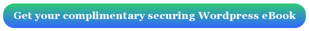 Get your complimentary securing Wordpress eBook