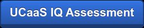 UCaaS IQ Assessment