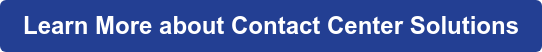 Learn More about Contact Center Solutions