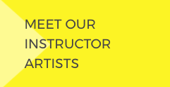 Meet our Instructor Artists