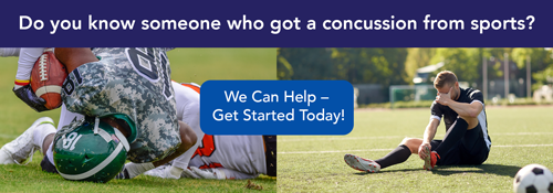 Do you know someone who got a concussion from sports? We can help – Get Started Today!