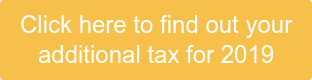 Click here to find out your additional tax for 2019