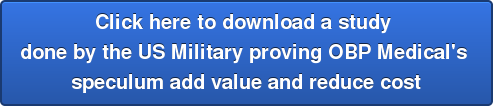 OBP Medical's Vaginal Speculum Save Money US Military Study