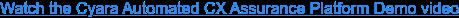 Watch the Cyara Automated CX Assurance Platform Demo video