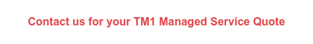 Contact us for your TM1 Managed Service Quote