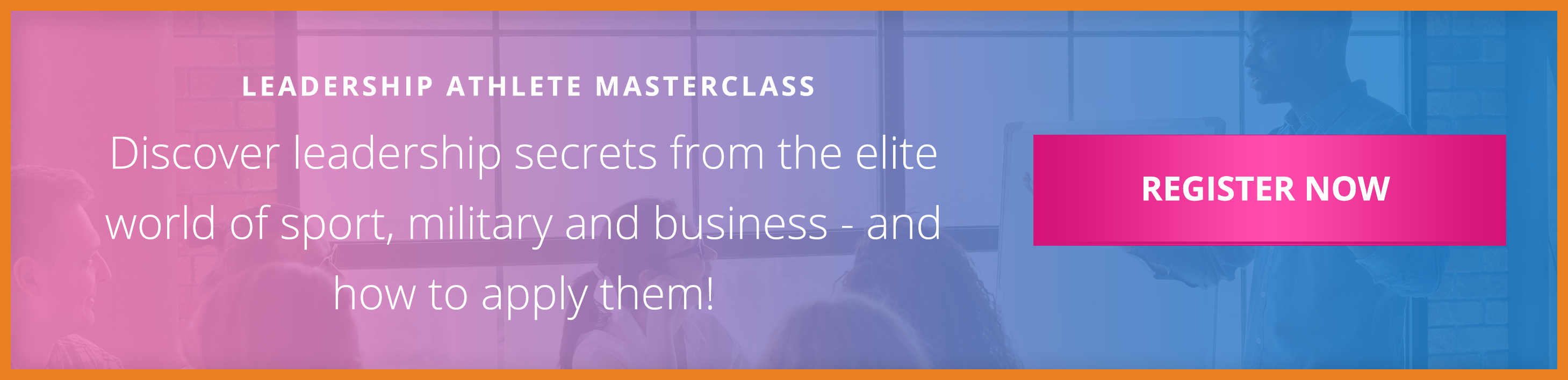 Register Now Leadership Athlete Masterclass CTA