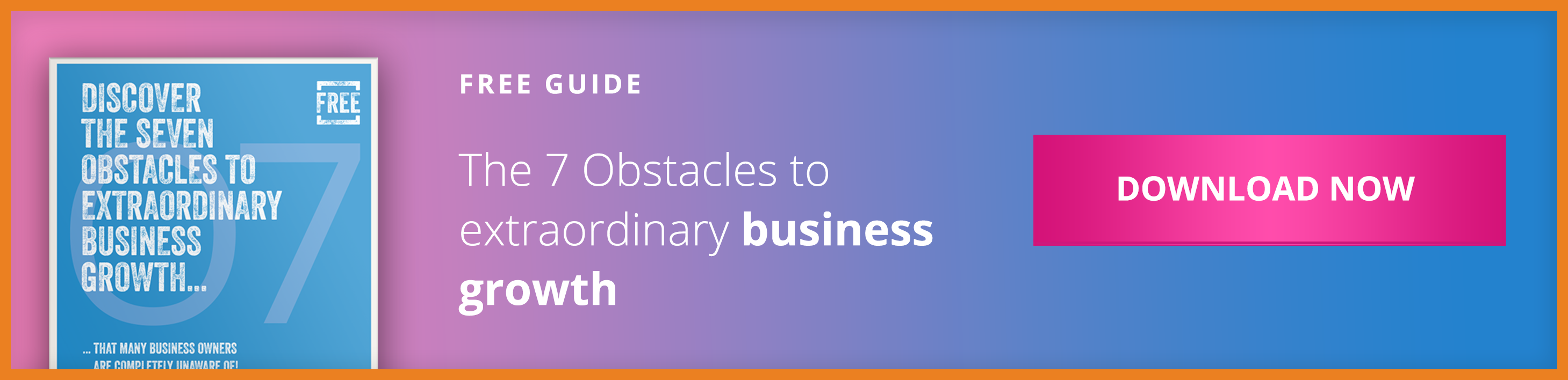The Seven Obstacles To Extraordinary Business Growth CTA