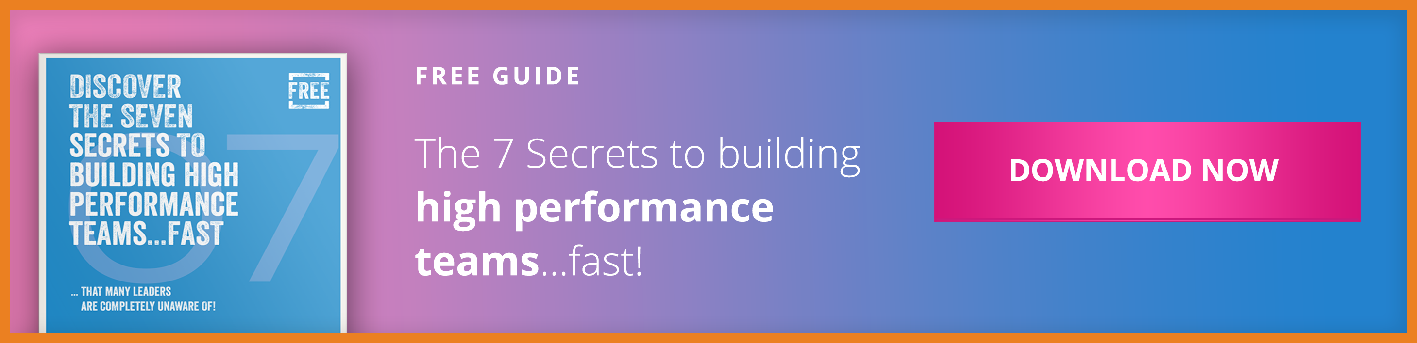 The Seven Secrets To Building High Performance Teams CTA