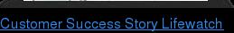 Customer Success Story Lifewatch