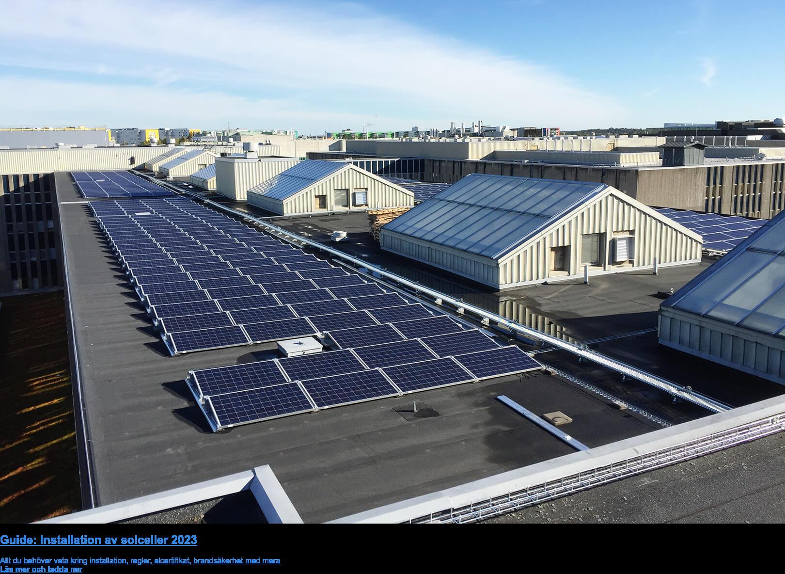 Guide: Installation av solceller 2020  – Allt du behöver veta innan själva installationen, från reglerna kring  energiskatt och skattereduktioner till elcertifikat och ursprungsgarantier. Läs mer och ladda ner