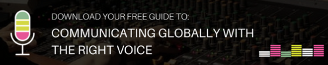 Download your free guide to: Communicating globally with the right voice