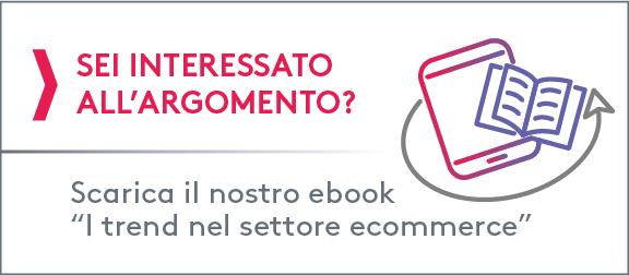 """Sei interessato a qualche dato aggiornato?  Scarica il nostro ebook """"I trend nel settore ecommerce"""""""
