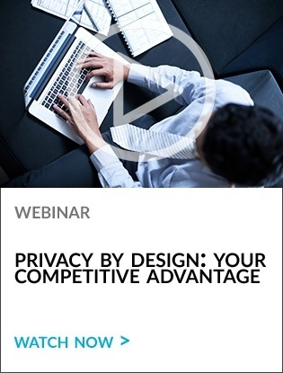 Privacy and Security by Design: Your Competitive Advantage