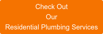 Check Out Our Residential Plumbing Services