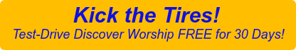 Kick the Tires!  Test-Drive Discover Worship FREE for 30 Days!