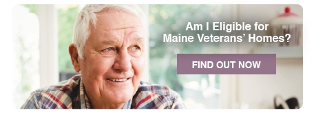 Am I eligible for Maine Veterans' Homes?
