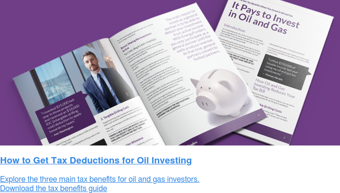 How to Get Tax Deductions for Oil Investing Explore the three main tax benefits for oil and gas investors. Download the tax benefits guide