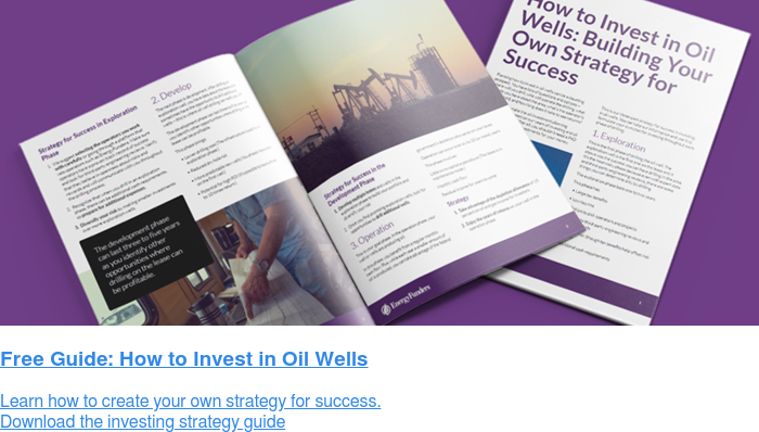 Free Guide: How to Invest in Oil Wells Learn how to create your own strategy for success. Download the investing strategy guide