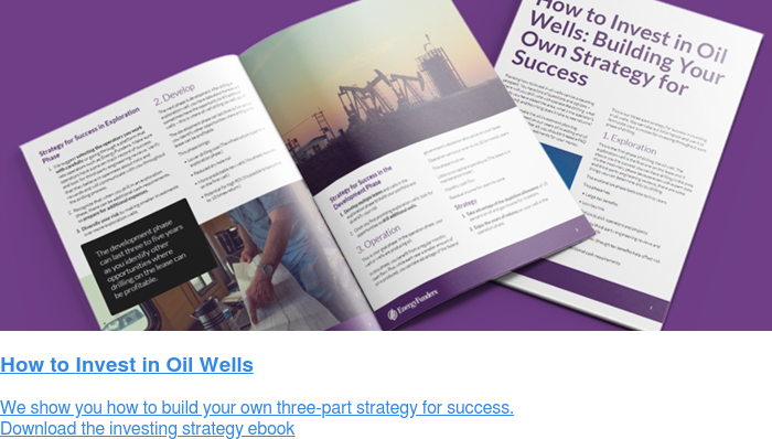 How to Invest in Oil Wells We show you how to build your own three-part strategy for success. Download the investing strategy ebook