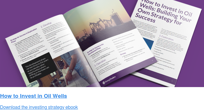How to Invest in Oil Wells Download the investing strategy ebook