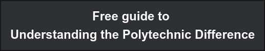 Free guide to  Understanding the Polytechnic Difference