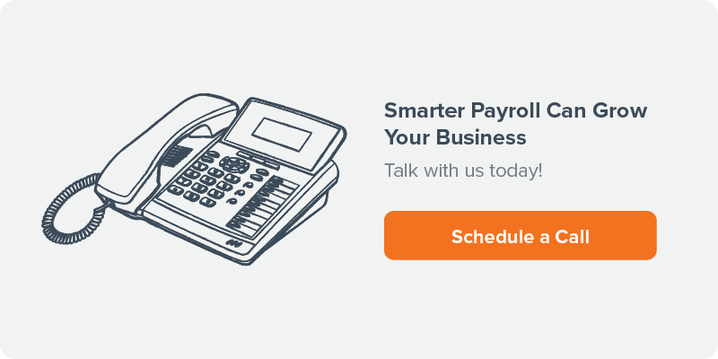 Smarter Payroll Can Grow Your Business | Schedule a Call