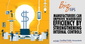 Manufacturers Can Improve Warehouse Efficiency by Strengthening Internal Controls