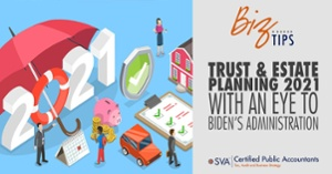 Trust & Estate Planning 2021 (With An Eye To Biden's Administration)