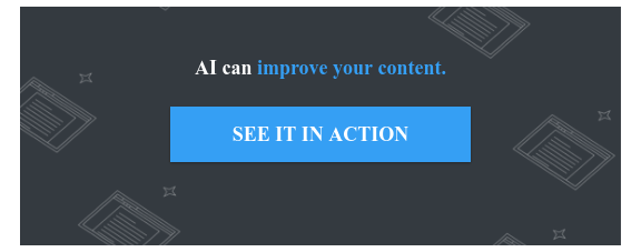 AI can improve your content.  SEE IT IN ACTION