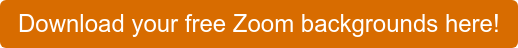 Download your free Zoom backgrounds here!