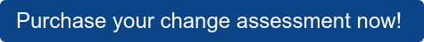 Purchase your change assessment now!