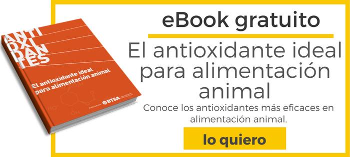 <<Descárgate el ebook del Antioxidante Ideal para Alimentacion Animal>>