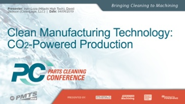 PMTS 2019 CO2 Manufacturing Technology CleanLogix Presentation