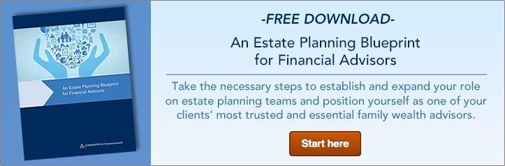 An Estate Planning Blueprint for Financial Advisors