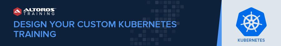 Design Your Custom Kubernetes Training