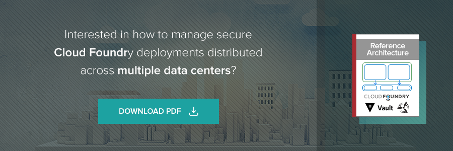 Interested in how to manage secure Cloud Foundry deployments distributed across multiple data centers?