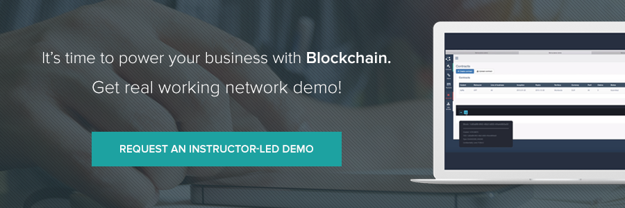 It's time  to power your business with Blockchain. Get real working network demo! Request an instrustor-led demo